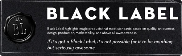 BLACK Label items - Seriously Awesome