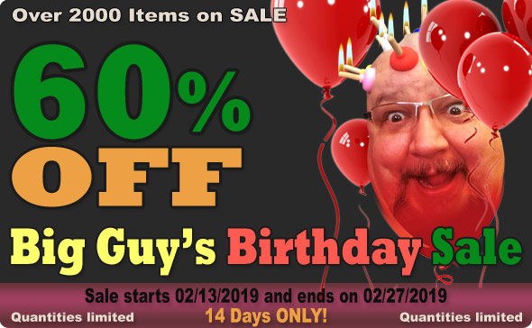Big Guy's 2019 Birthday Sale! 60% Off Select Items