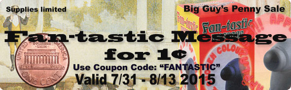 Fan-tastic Message for 1 US Cent during 7/31 - 8/13 2015